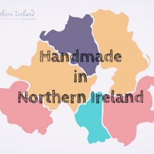 Handmade in Northern Ireland